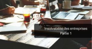 Insolvabilité des entreprises: la réforme d'août 2017 – Partie 1