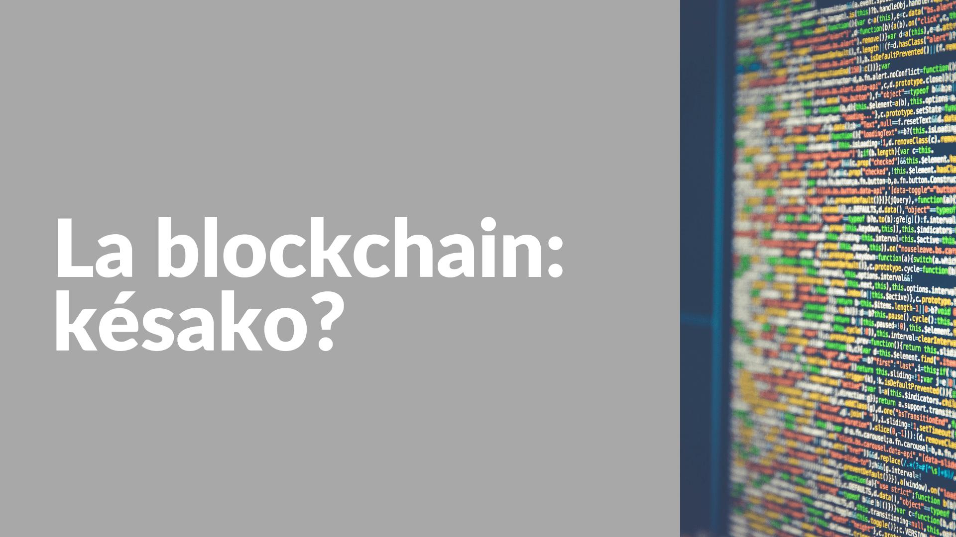 La Blockchain : késako ?