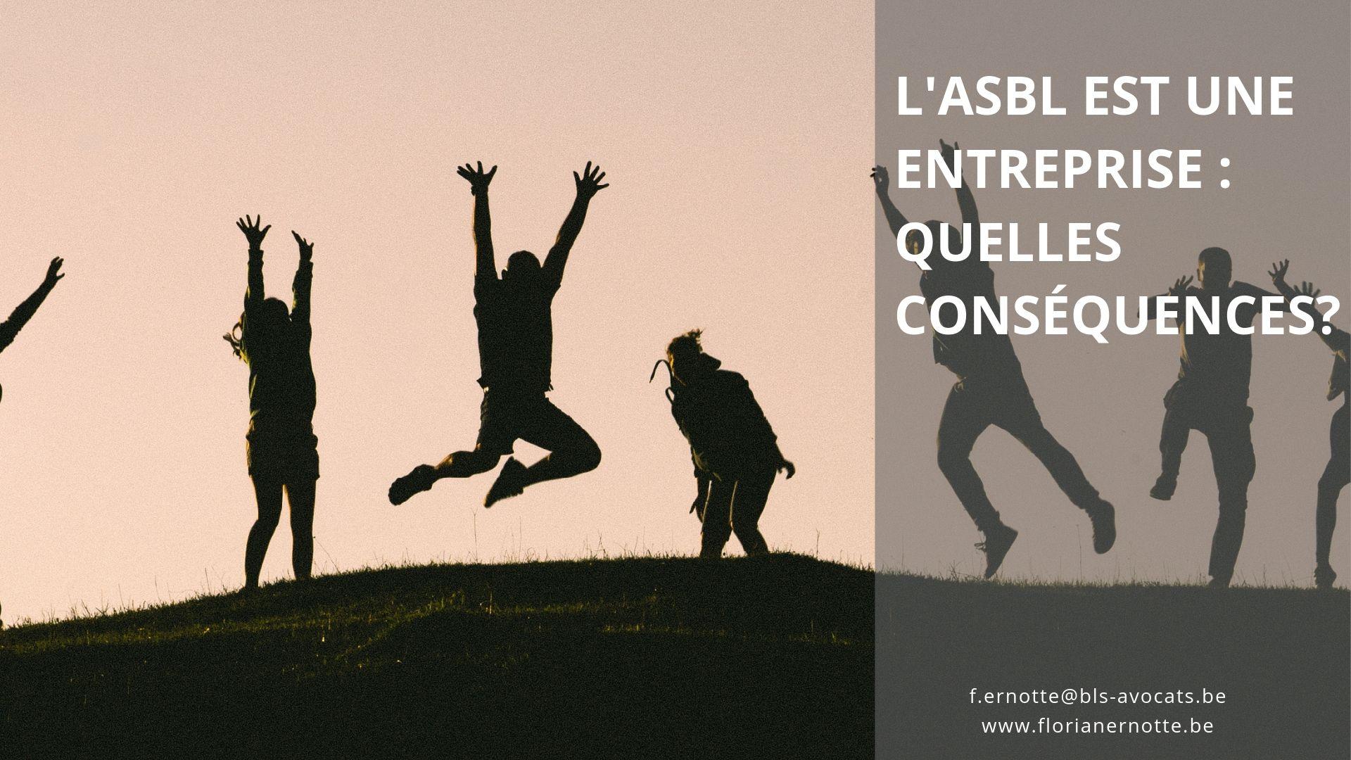 L'ASBL est une entreprise : quelles conséquences?